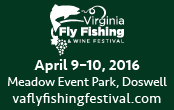 Virgina Fly Fishing and wine Festival. April 9-10. Meadow Event Park, Doswell, VA