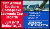 Leukemiia Cup Regatta at Fishing Bay Yacht Club, Deltaville, VA July 8-10, 2016