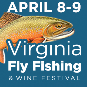 Virginia Fly Fishing and Wine Festival, 4/8-9, Doswell Virginia